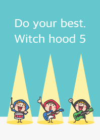 Do your best. Witch hood 5