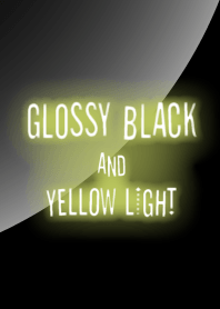 GLOSSY BLACK and YELLOW LIGHT