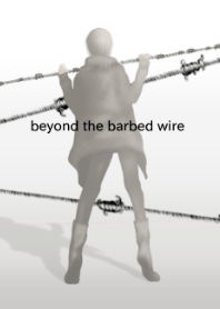 Beyond the barbed wire