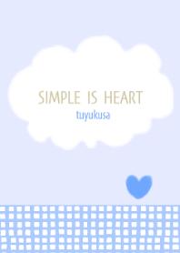 SIMPLE IS HEART tuyukusa