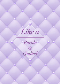 Like a - Purple & Quilted #Violet