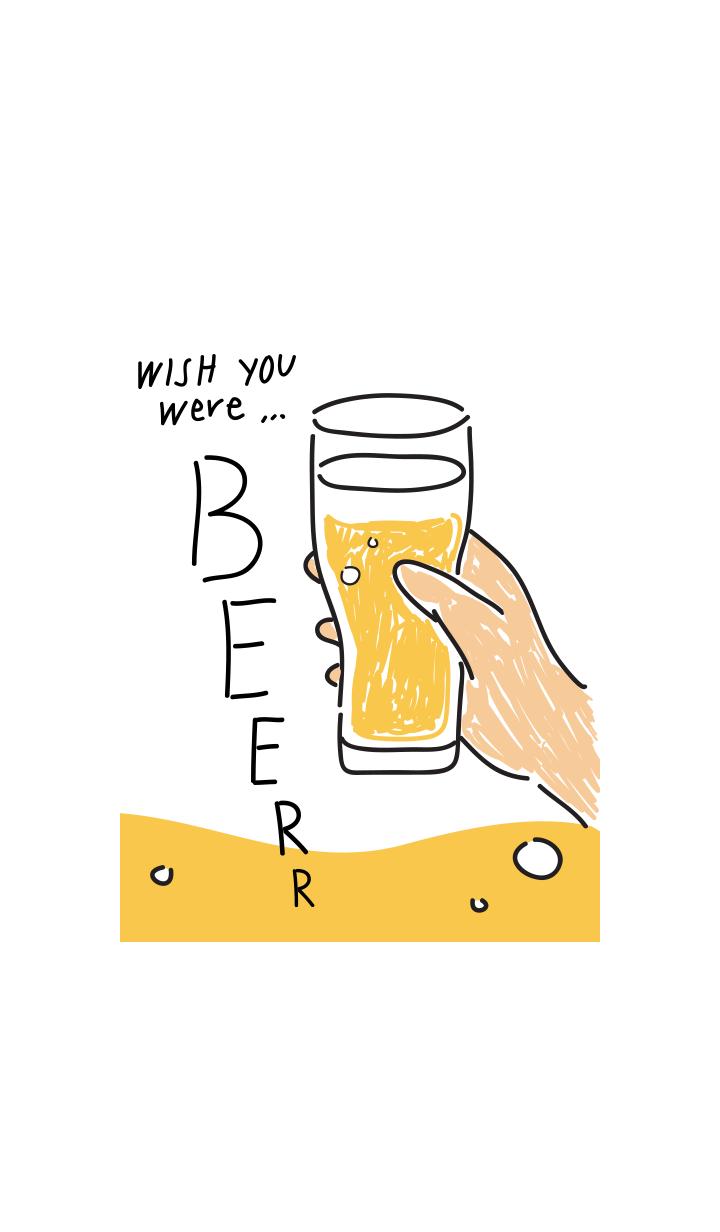 【主題】Wish you were beer