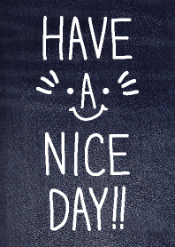 HAVE A NICE DAY!!-denim-