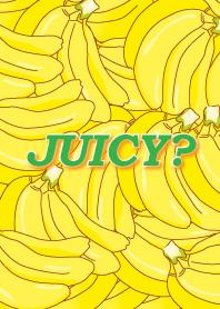 Juicy バナナ