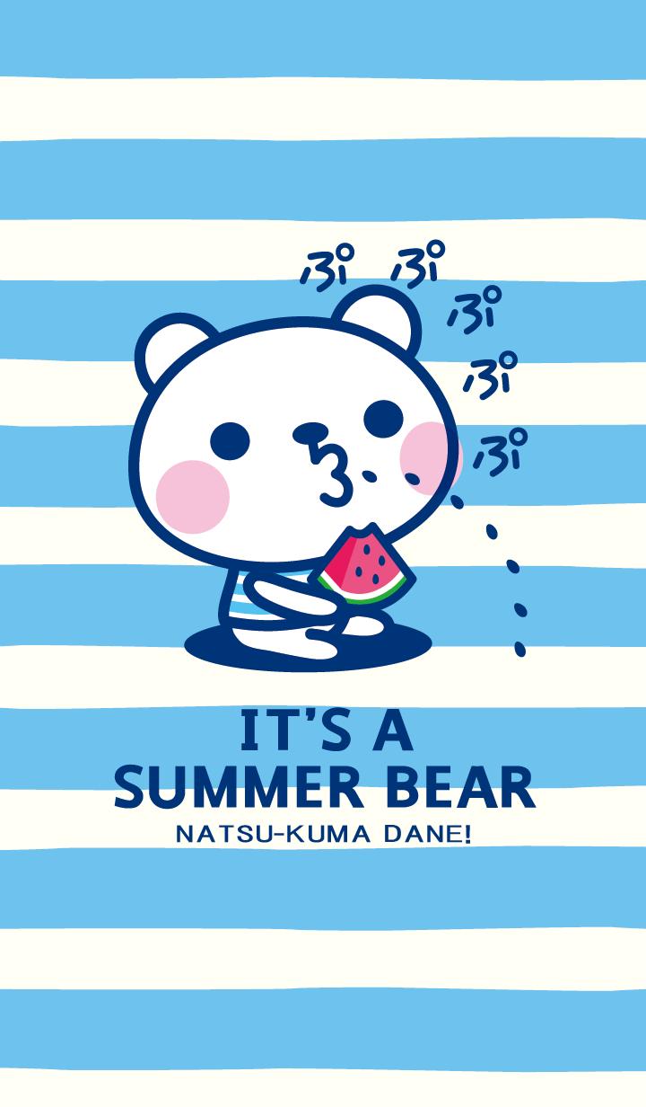 【主題】It's a summer bear