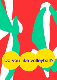 Do you like volleyball?