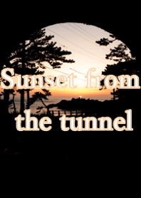 Sunset from the tunnel